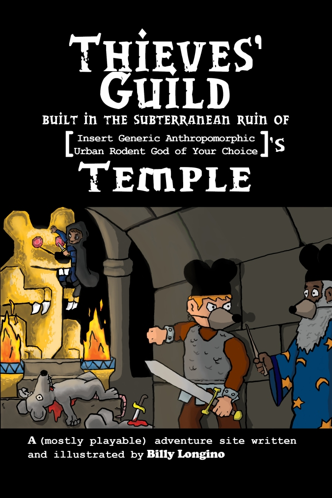 Thieves' Guild Built in the Subterranean Ruin of [Insert Generic Anthropomorphic Urban Rodent God of Your Choice]'s Temple (cover)